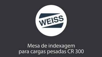 Mesa de indexagem para cargas pesadas CR 300C [WEISS]
